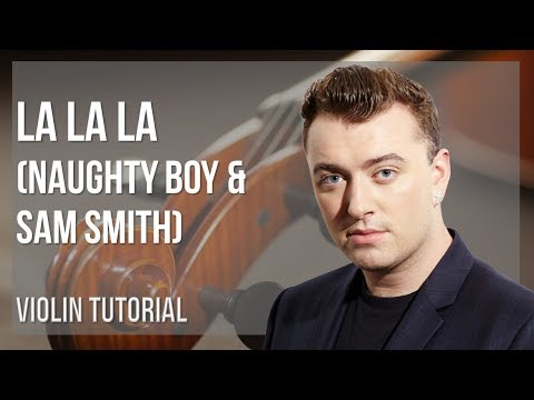 How to play La La La by Naughty Boy & Sam Smith on Violin (Tutorial)