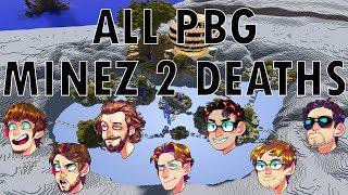 ALL PBG MINEZ 2 DEATHS