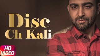Disc Ch Kali (Full Video) | Sharry Mann | Latest Punjabi Song 2018 | Speed Records