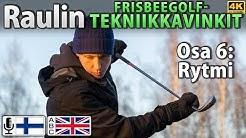 Raulin frisbeegolf-tekniikkavinkit, osa 6: Rytmi (tekstitykset fin/eng), 4K
