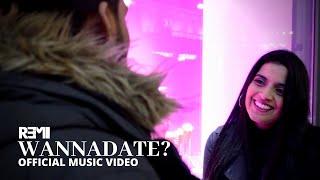 REMI. - wannadate? | Music Video