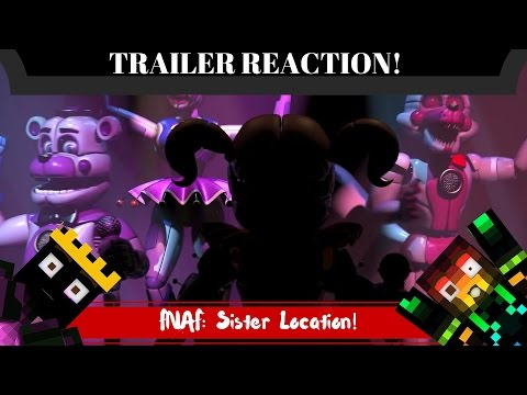 FIVE NIGHTS AT FREDDY'S: SISTER LOCATION  || Trailer Reaction! || REAL Reactions...