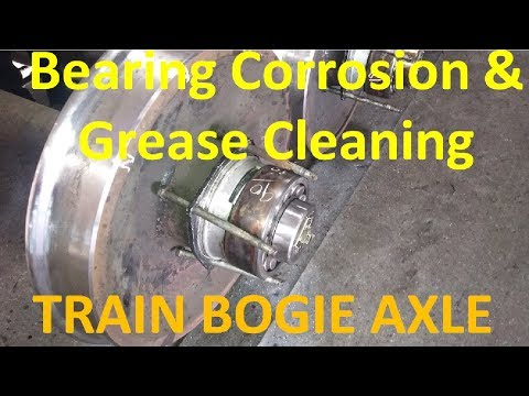 Train Axle Roller Bearing Maintenance - Corrosion & Gearse Cleaning, Inspection and Re-Lubrication
