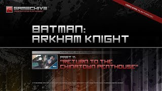 Batman: Arkham Knight (PS4) Gamechive (City of Fear, Pt 11: Return to the Chinatown Penthouse) [NS+]