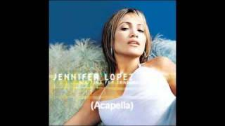 Jennifer Lopez - Waiting For Tonight (Acapella Version + [D/L] Link)