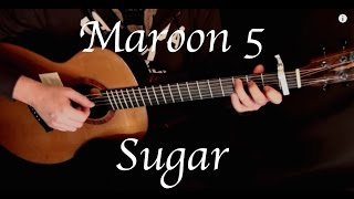 Maroon 5 - Sugar - Fingerstyle Guitar