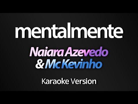 MENTALMENTE (Karaoke Version) - Naiara Azevedo & Mc Kevinho