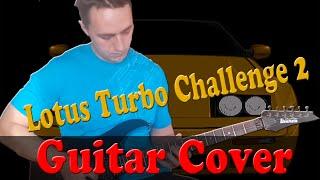 Lotus Turbo Challenge 2 (Guitar Cover)