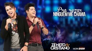 Zé Neto e Cristiano - Pra rezar ninguém me chama