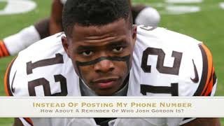 Brian Calls Roger Goodell To Find Out When Josh Gordon Will Be Reinstated.