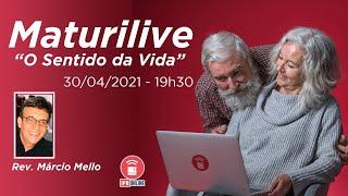 """AO VIVO: MATURILIVE # 2 (Eclesiastes 9 - """"O SENTIDO DA VIDA"""" - Rev. Márcio Mello) - 30/04/2021"""