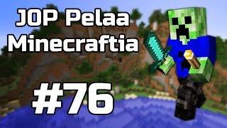 J0P Pelaa Minecraftia - Projektit etenee | Osa 76