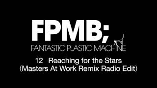 "Fantastic Plastic Machine (FPM) / Reaching for the Stars (MAW Remix)(2007 ""FPMB"")"