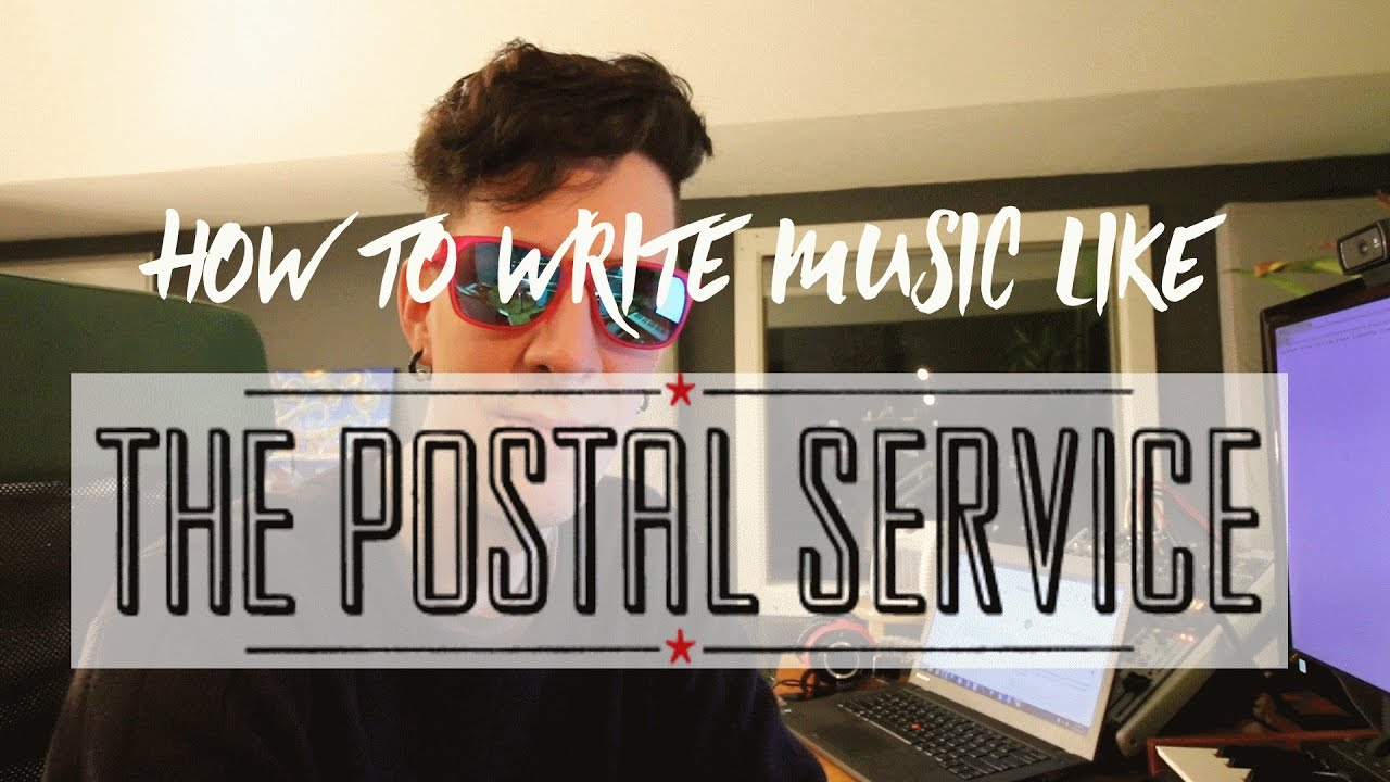 Let S Write Music Like The Postal Service Part 1 Youtube