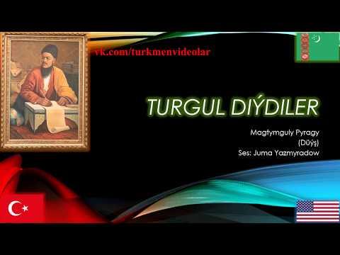 Magtymguly Pyragy  /Turgul diydiler/ENG,TURKMEN,TURKISH