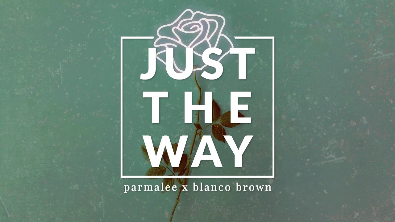 Parmalee  Blanco Brown - Just The Way  Official Audio  Chords