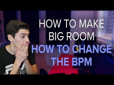 How To Make Big Room #3 - How To CHANGE THE BPM