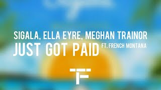[TRADUCTION FRANÇAISE] Sigala, Ella Eyre, Meghan Trainor - Just Got Paid ft. French Montana