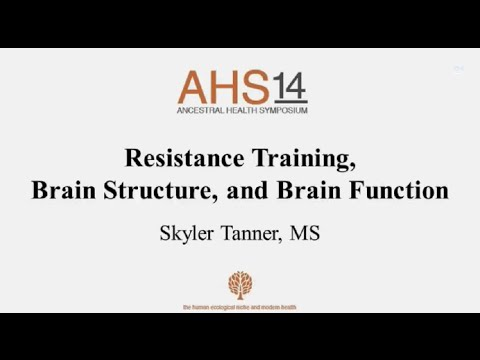 Resistance Training, Brain Structure, and Brain Function | Skyler Tanner, MS | AHS 14