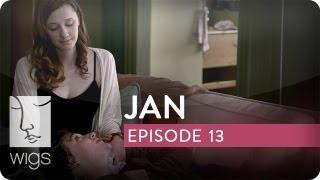 Jan | Ep. 13 of 15 | Feat. Caitlin Gerard, Stephen Moyer & Virginia Madsen | WIGS