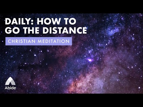 Alone with God: HOW TO GO THE DISTANCE Daily Meditation