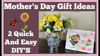 Mother's Day Gifts 2 Quick and Easy DIY's
