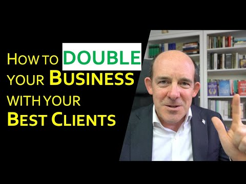 How to Double your Business with your Best Clients
