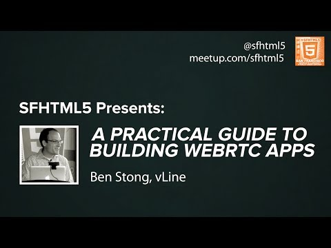 A Practical Guide to Building WebRTC Apps