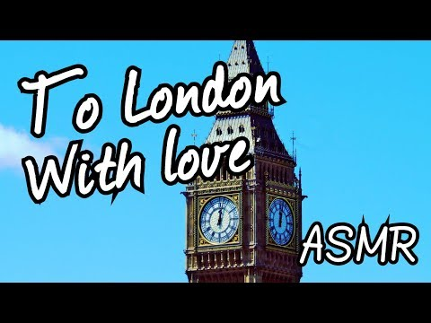 LOVE LETTER TO LONDON (ASMR Spoken Word) / Male Soft Spoken & Relaxing Sounds / England Travel Video