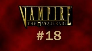 Vampire the Masquerade: Bloodlines 18 - The Elizabeth Dane