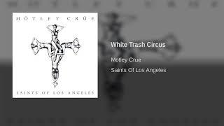 Motley Crue - White Trash Circus