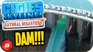 Cities Skylines ▶ABOUT DAM TIME!!◀ #11 Cities: Skylines Green Cities Natural Disasters