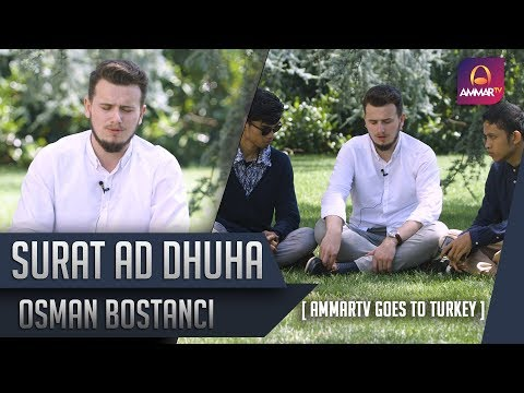Goes To Turkey || Surat Ad Dhuha [2 Nada] || Osman Bostanci