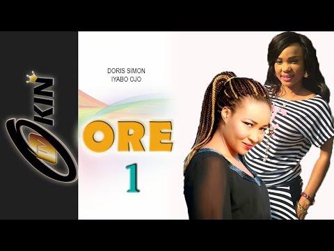 ORE 1 Latest Yiruba Nollywood Movie Starring Iyabo Ojo, Doris Simon