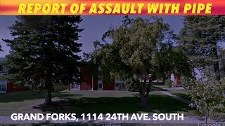 Report Of Injury Assault With Pipe In Grand Forks