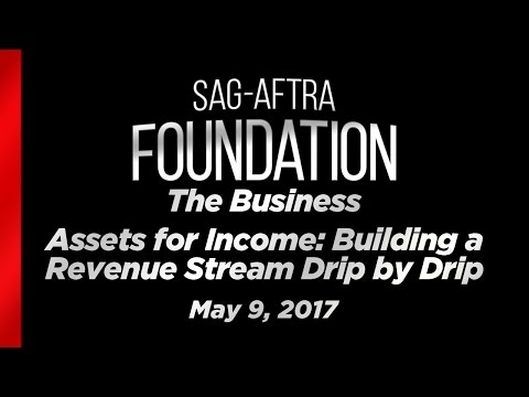 The Business: Assets for Income: Building a Revenue Stream Drip by Drip