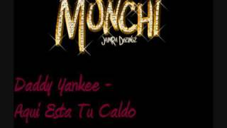 Daddy Yankee - Aqui Esta Tu Caldo
