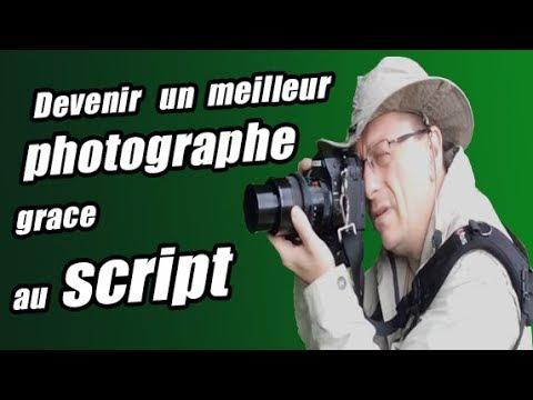 Devenir un meilleur photographe grâce au script