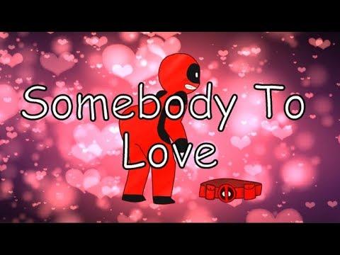 Somebody To Love // MEME