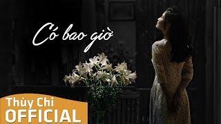 Có Bao Giờ   Thùy Chi   Official Audio MV
