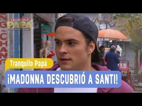 Tranquilo Papá - ¡Madonna descubrió a Santi! - Santiago y Madonna / Capítulo 33