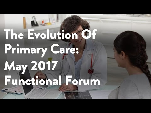 The Evolution of Primary Care | May 2017 Functional Forum