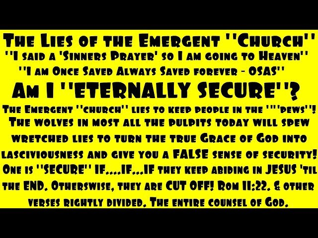 Am I Eternally Secure? Once Saved Always Saved? - Exposing The Emergent