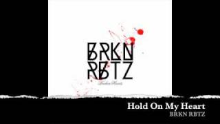 BRKN RBTZ - Hold On My Heart