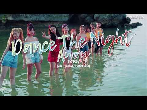 [3D+BASS BOOSTED] TWICE (트와이스) - DANCE THE NIGHT AWAY   bumble.bts
