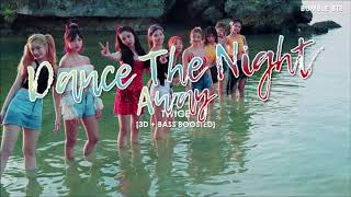 [3DBASS BOOSTED] TWICE () - DANCE THE NIGHT AWAY bumble.bts