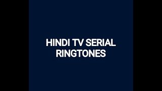 Hindi TV Serial Ringtones | Emotional TV Serial | Insumentel Ringtones | Tik Tok Trending Ringtones