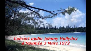 concert audio johnny Hallyday à Nouméa 3 mars 1972