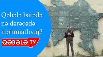 SORĞU: QƏBƏLƏ HANSI ƏRAZİLƏRLƏ HƏMSƏRHƏDDİR? - QƏBƏLƏ TV