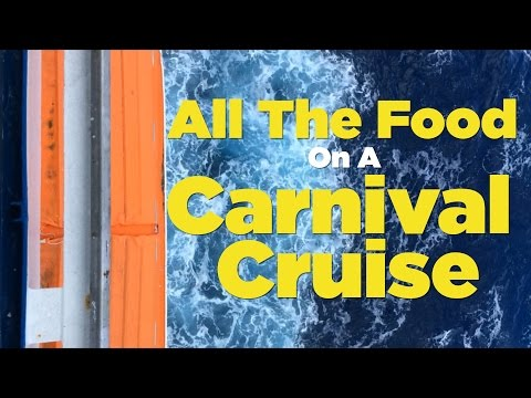 All The Food You'll Eat On a Carnival Cruise | FOODBEAST ADVENTURE